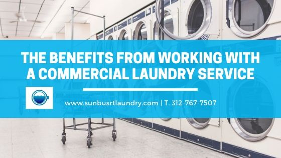 THE BENEFITS FROM WORKING WITH A COMMERCIAL LAUNDRY SERVICE